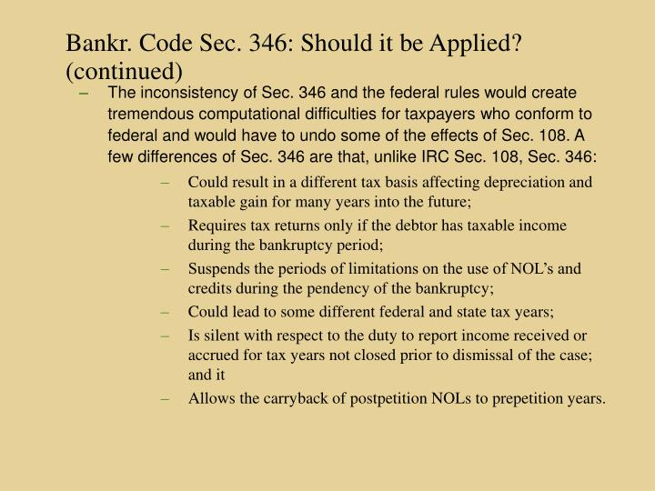 Bankr. Code Sec. 346: Should it be Applied?    (continued)