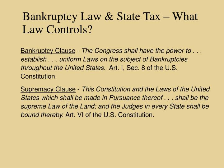 Bankruptcy Law & State Tax – What Law Controls?