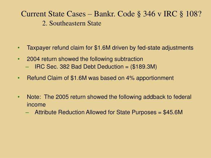 Current State Cases – Bankr. Code § 346 v IRC § 108?