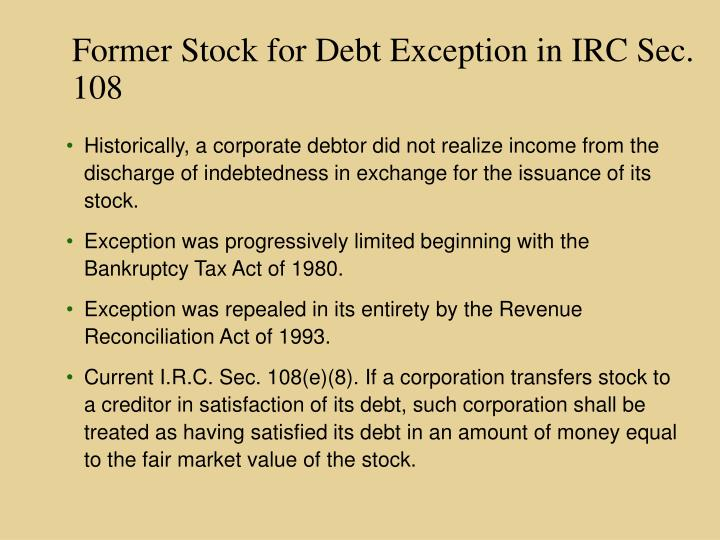 Former Stock for Debt Exception in IRC Sec. 108