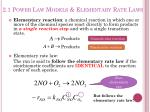 2 1 power law models elementary rate laws2