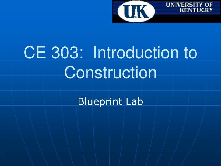 Ce 303 introduction to construction