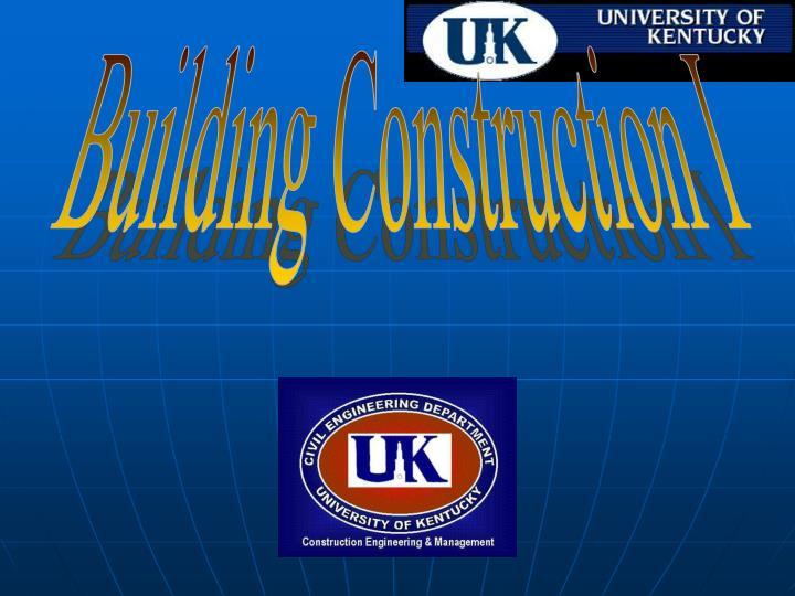 Building Construction I