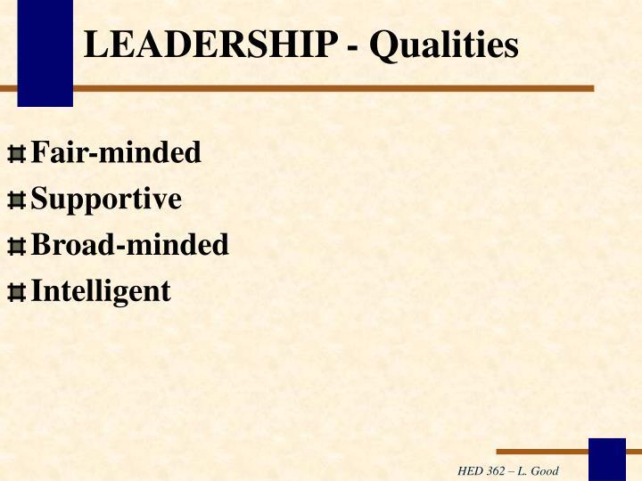 LEADERSHIP - Qualities