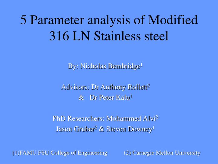 5 parameter analysis of modified 316 ln stainless steel n.