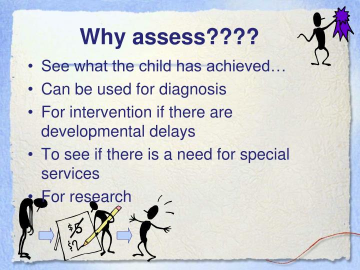 Why assess????