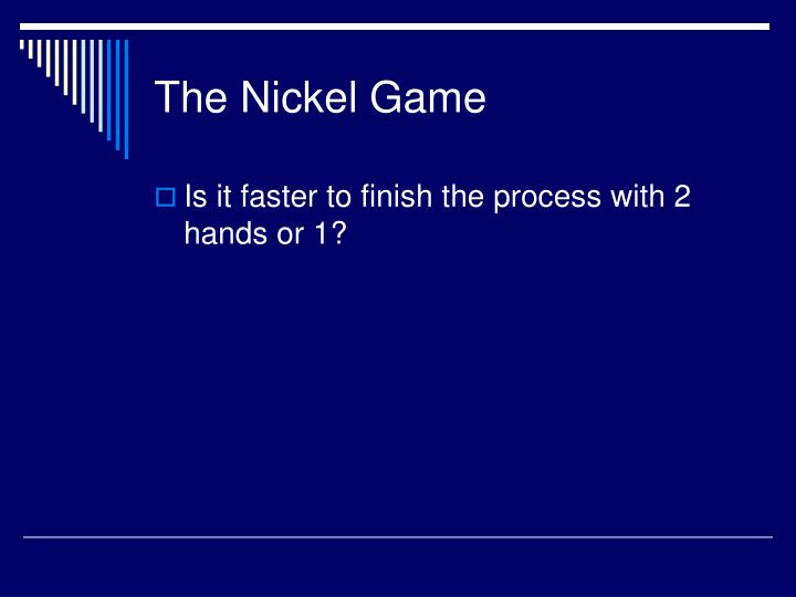 The Nickel Game