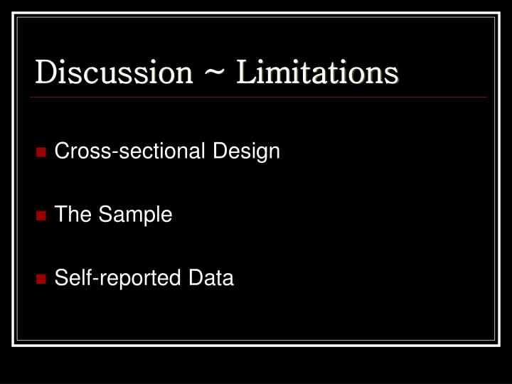 Discussion ~ Limitations