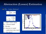 abstraction losses estimation
