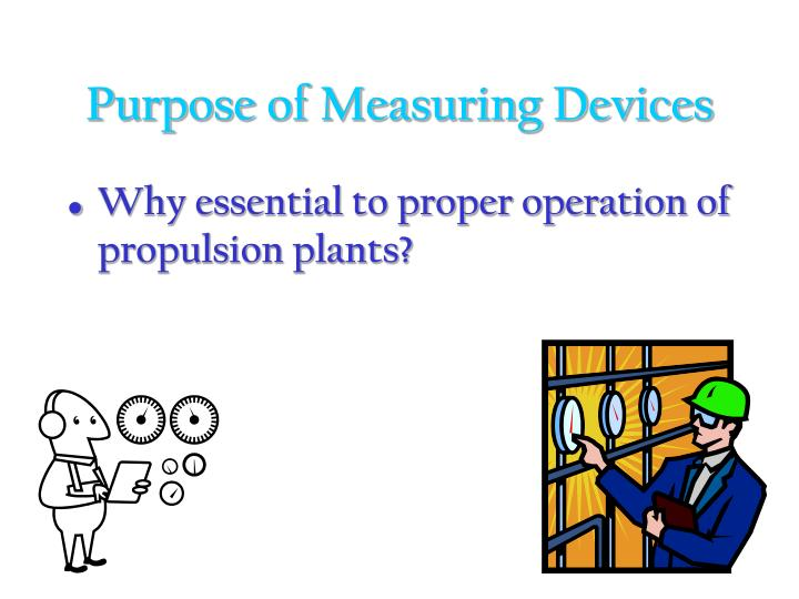 Purpose of Measuring Devices