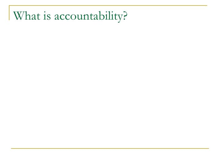 What is accountability?
