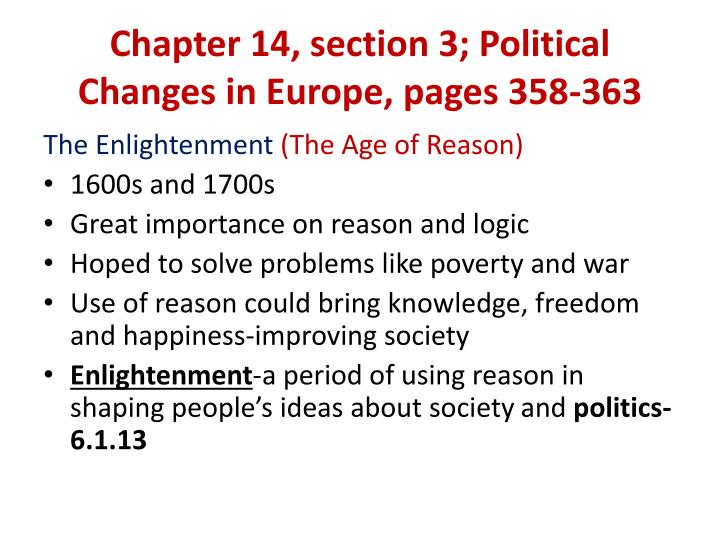 enlightenment and political transformations in europe Unit iv: 1750-1914 the enlightenment began in europe a combination of economic and political transformations in europe that began in the 1450 to.