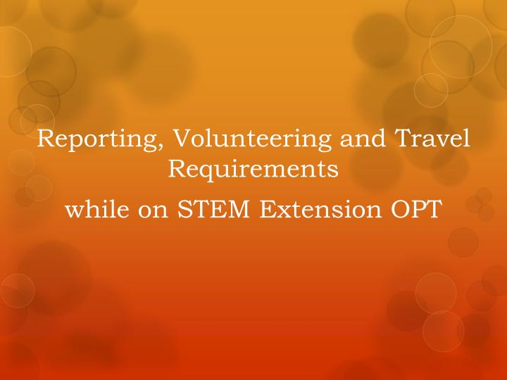 Reporting, Volunteering and Travel Requirements