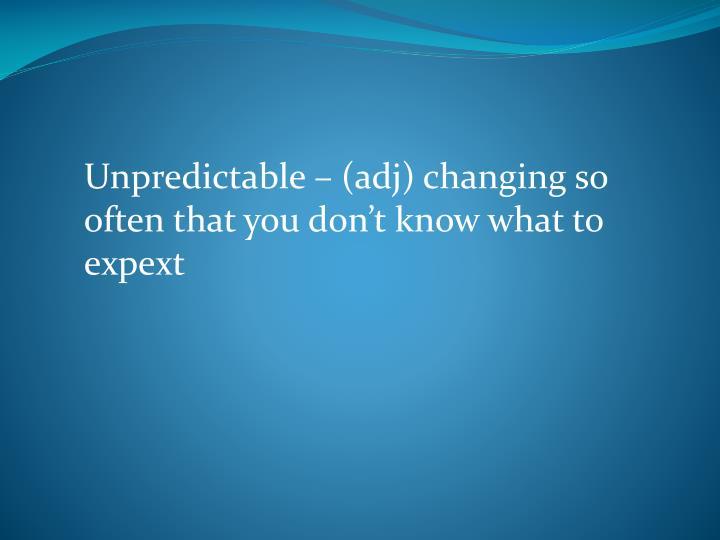 Unpredictable – (