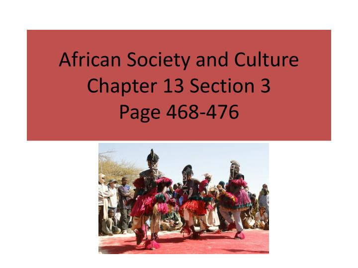 the traditional art of africa and what role it plays in the african society In africa, music plays an important part in the way people interact, celebrate and relay historic events music is a form of communication and it plays a functional role in african society.