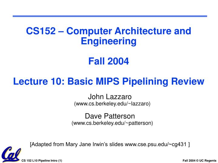 Ppt Cs152 Computer Architecture And Engineering Fall 2004 Lecture 10 Basic Mips Pipelining Review Powerpoint Presentation Id 6790643