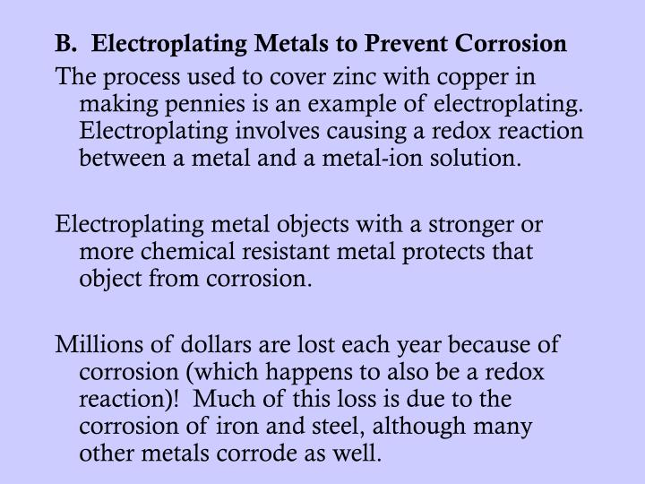B.  Electroplating Metals to Prevent Corrosion