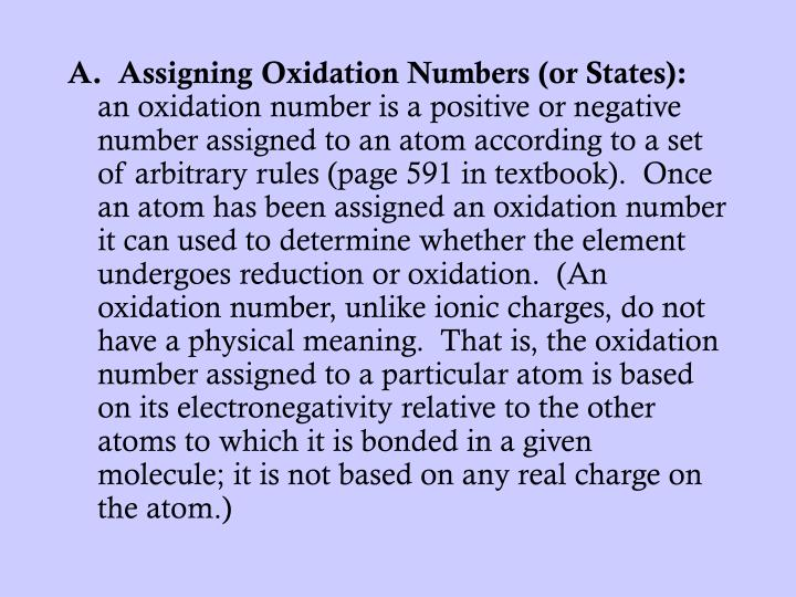 A.  Assigning Oxidation Numbers (or States):