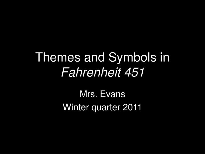 Ppt Themes And Symbols In Fahrenheit 451 Powerpoint Presentation