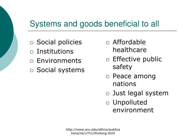 Systems and goods beneficial to all