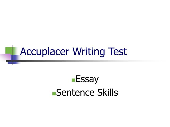 PPT - Accuplacer Writing Test PowerPoint Presentation - ID