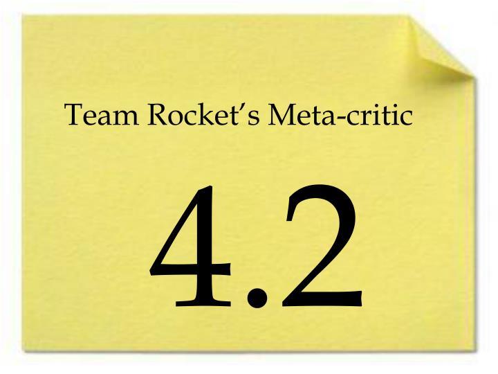 Team Rocket's Meta-critic