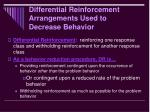 differential reinforcement arrangements used to decrease behavior