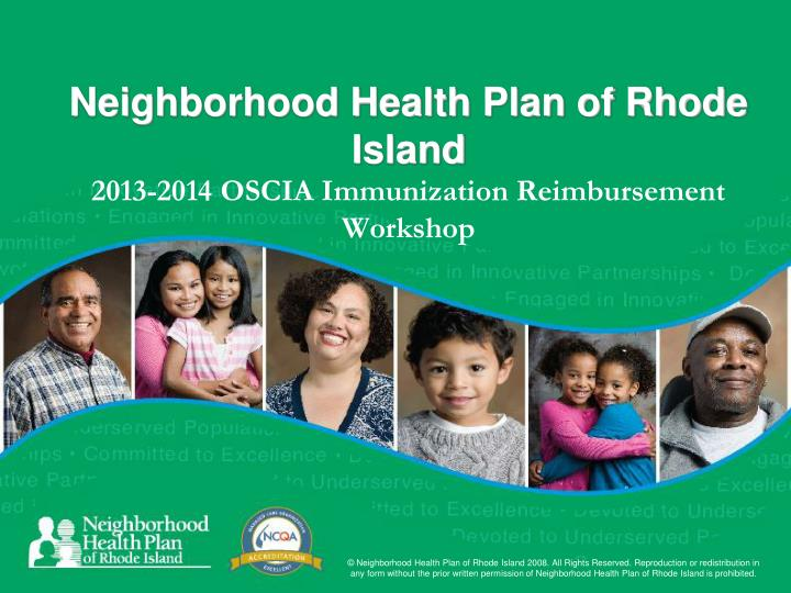 neighborhood health plan of rhode island 2013 2014 oscia immunization reimbursement workshop n.