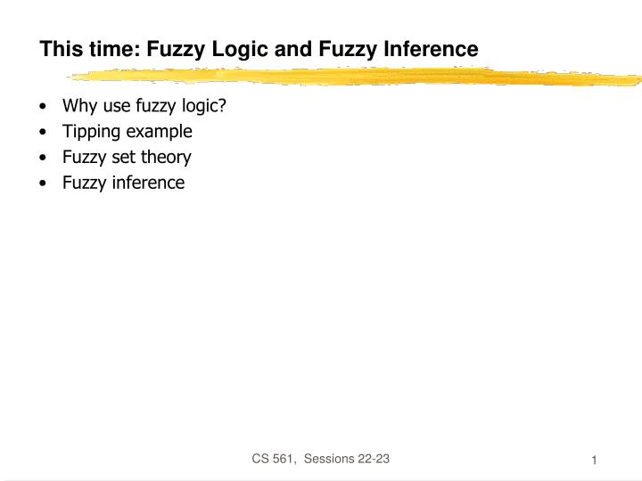 This time fuzzy logic and fuzzy inference