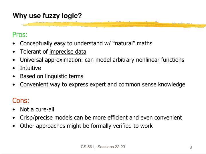 Why use fuzzy logic