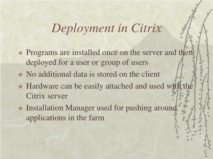 Deployment in Citrix