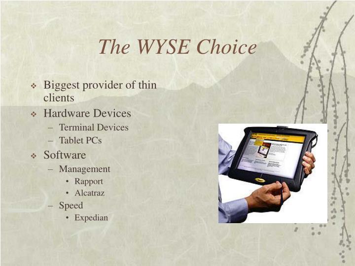 The WYSE Choice