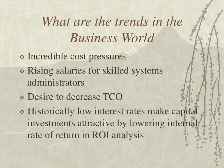 What are the trends in the Business World