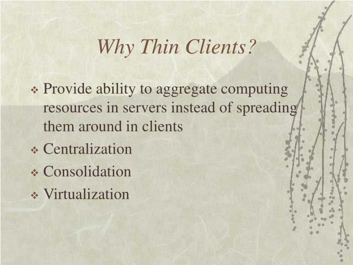 Why Thin Clients?