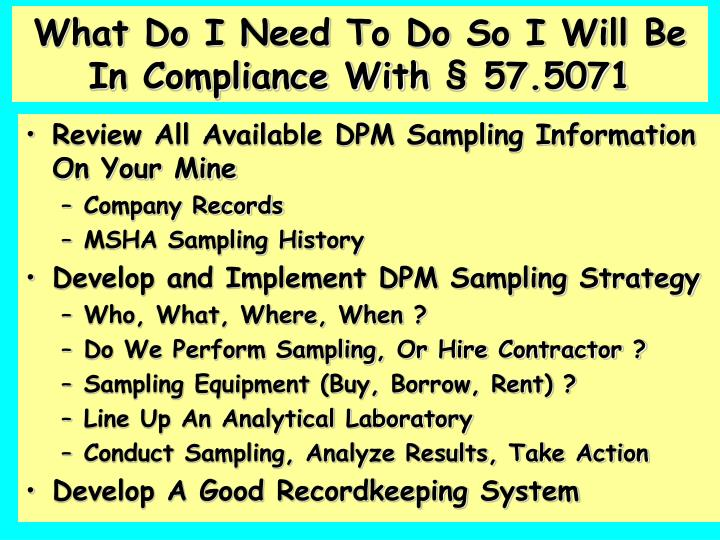 What Do I Need To Do So I Will Be In Compliance With § 57.5071