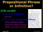 prepositional phrase or infinitive