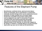 features of the elephant pump1