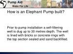 how is an elephant pump built