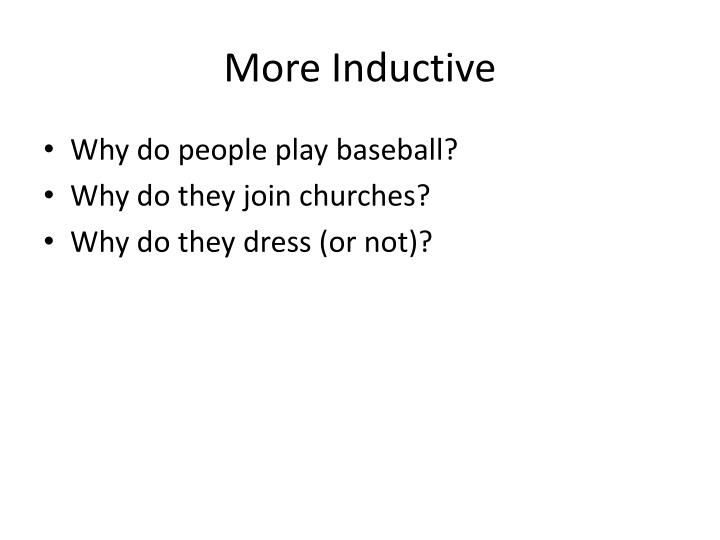 More Inductive