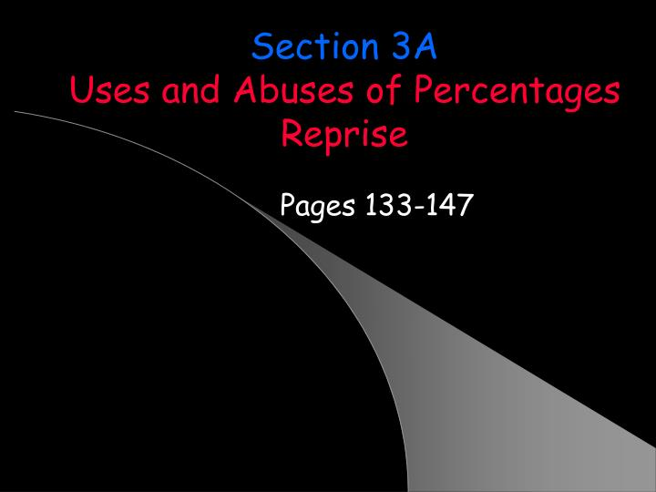 section 3a uses and abuses of percentages reprise n.