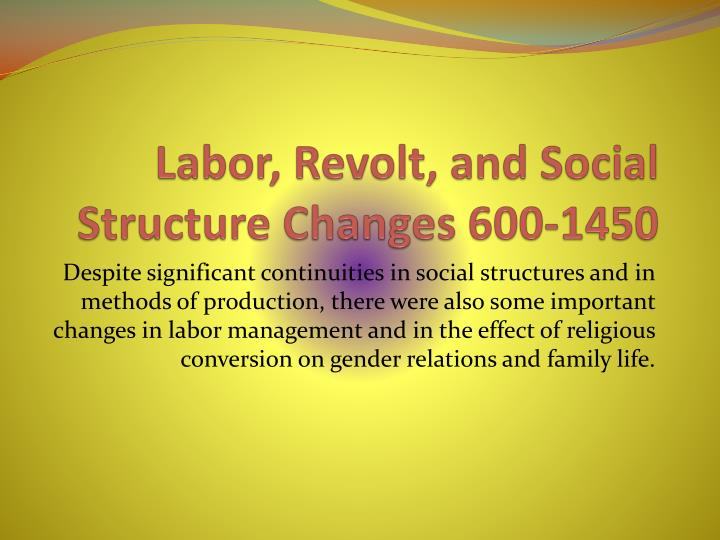 labor revolt and social structure changes 600 1450 n.