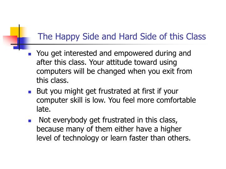 The Happy Side and Hard Side of this Class