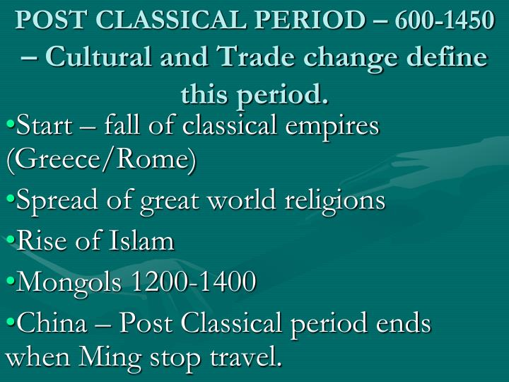 post classical period 600 1450 cultural and trade change define this period n.