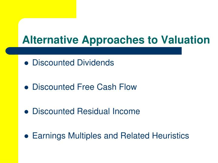 Alternative Approaches to Valuation