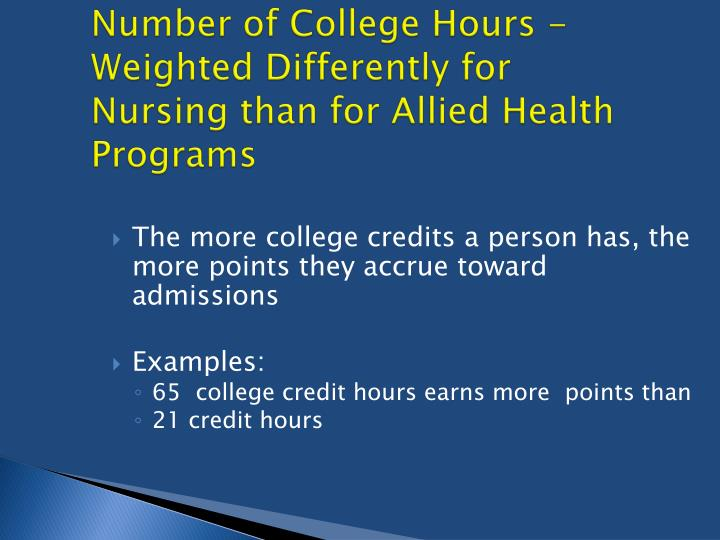 Number of College Hours -Weighted Differently for Nursing than for Allied Health Programs