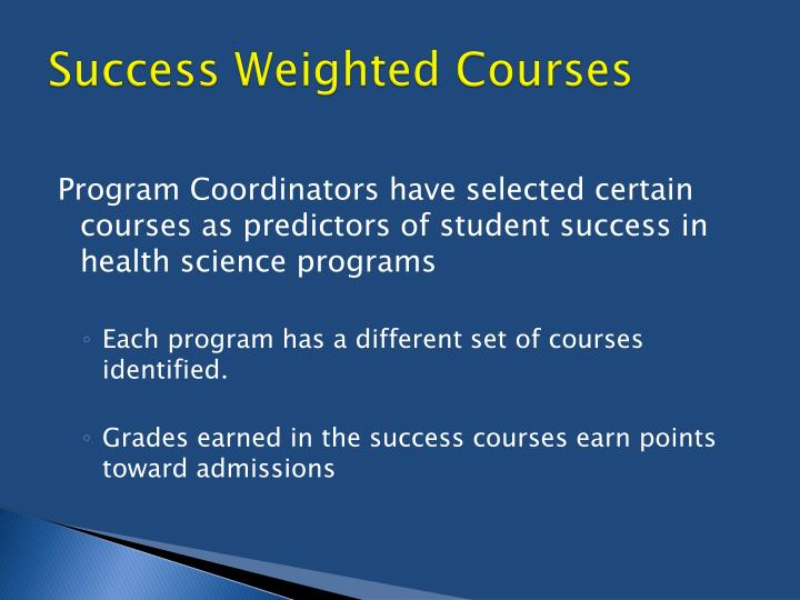 Success Weighted Courses