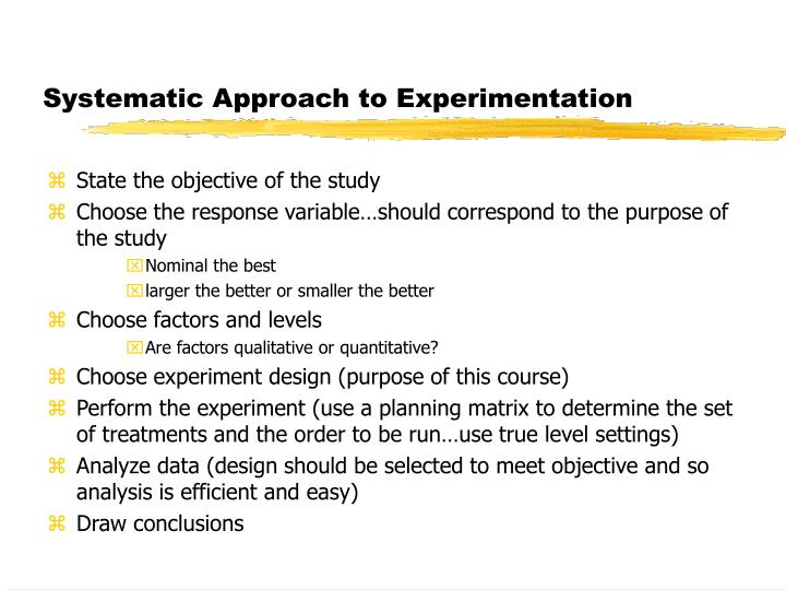 Systematic Approach to Experimentation