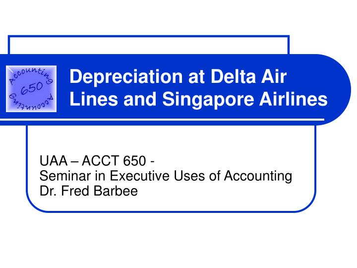 depreciation at delta air lines and singapore airlines n.