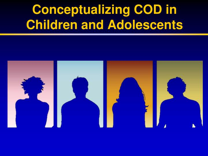 Conceptualizing COD in Children and Adolescents