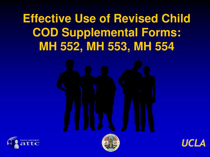 Effective use of revised child cod supplemental forms mh 552 mh 553 mh 554